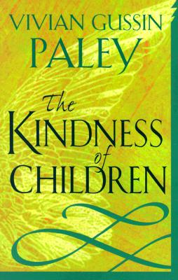 The Kindness of Children By Paley, Vivian Gussin
